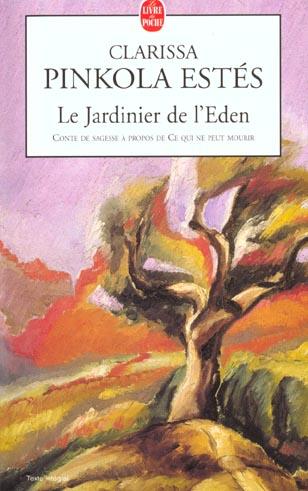 LE JARDINIER DE L'EDEN - CONTE DE SAGESSE A PROPOS DE CE QUI NE PEUT MOURIR