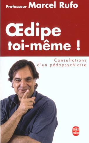 OEDIPE TOI-MEME ! - CONSULTATIONS D'UN PEDOPSYCHIATRE