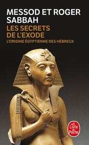 LES SECRETS DE L'EXODE - L'ORIGINE EGYPTIENNE DES HEBREUX