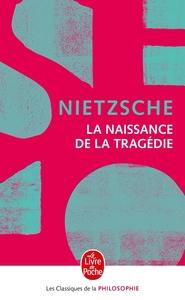 LA NAISSANCE DE LA TRAGEDIE - NOUVELLE EDITION