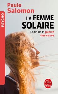 LA FEMME SOLAIRE - LA FIN DE LA GUERRE DES SEXES