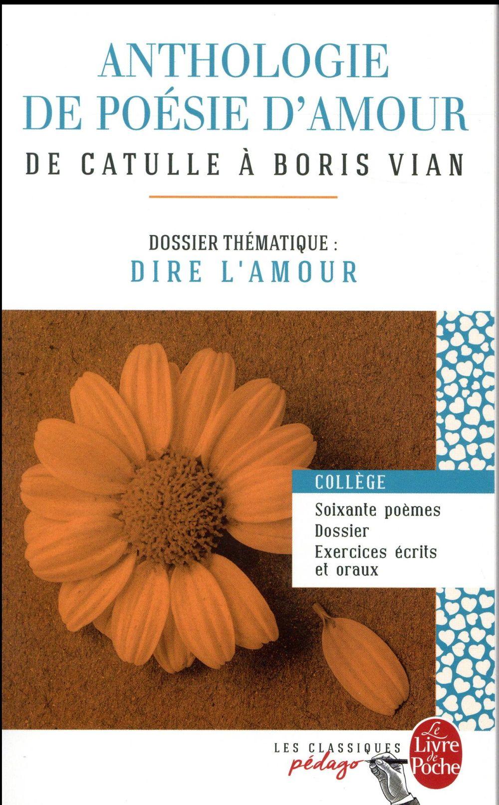Anthologie de poesie d'amour (edition pedagogique) - dossier thematique : dire l'amour