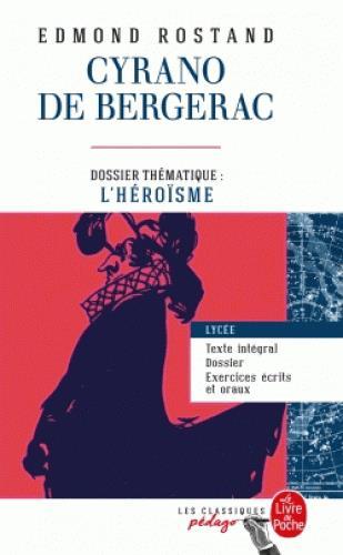 Cyrano de bergerac (edition pedagogique) - dossier thematique : l'heroisme