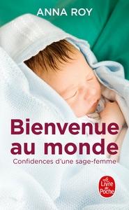 BIENVENUE AU MONDE, CONFIDENCES D'UNE JEUNE SAGE-FEMME
