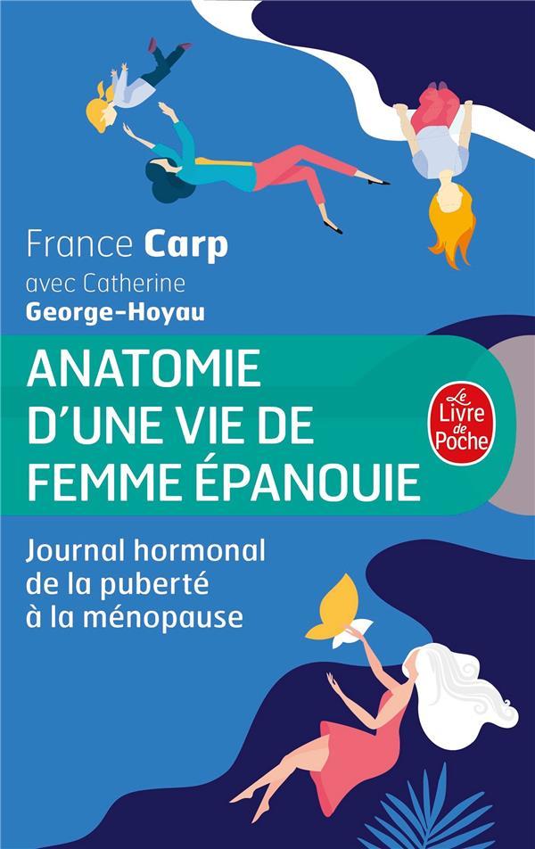 ANATOMIE D'UNE VIE DE FEMME EPANOUIE - LE JOURNAL HORMONAL DE MON CORPS
