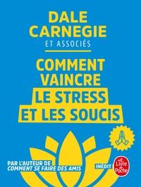 COMMENT VAINCRE LE STRESS ET LES SOUCIS