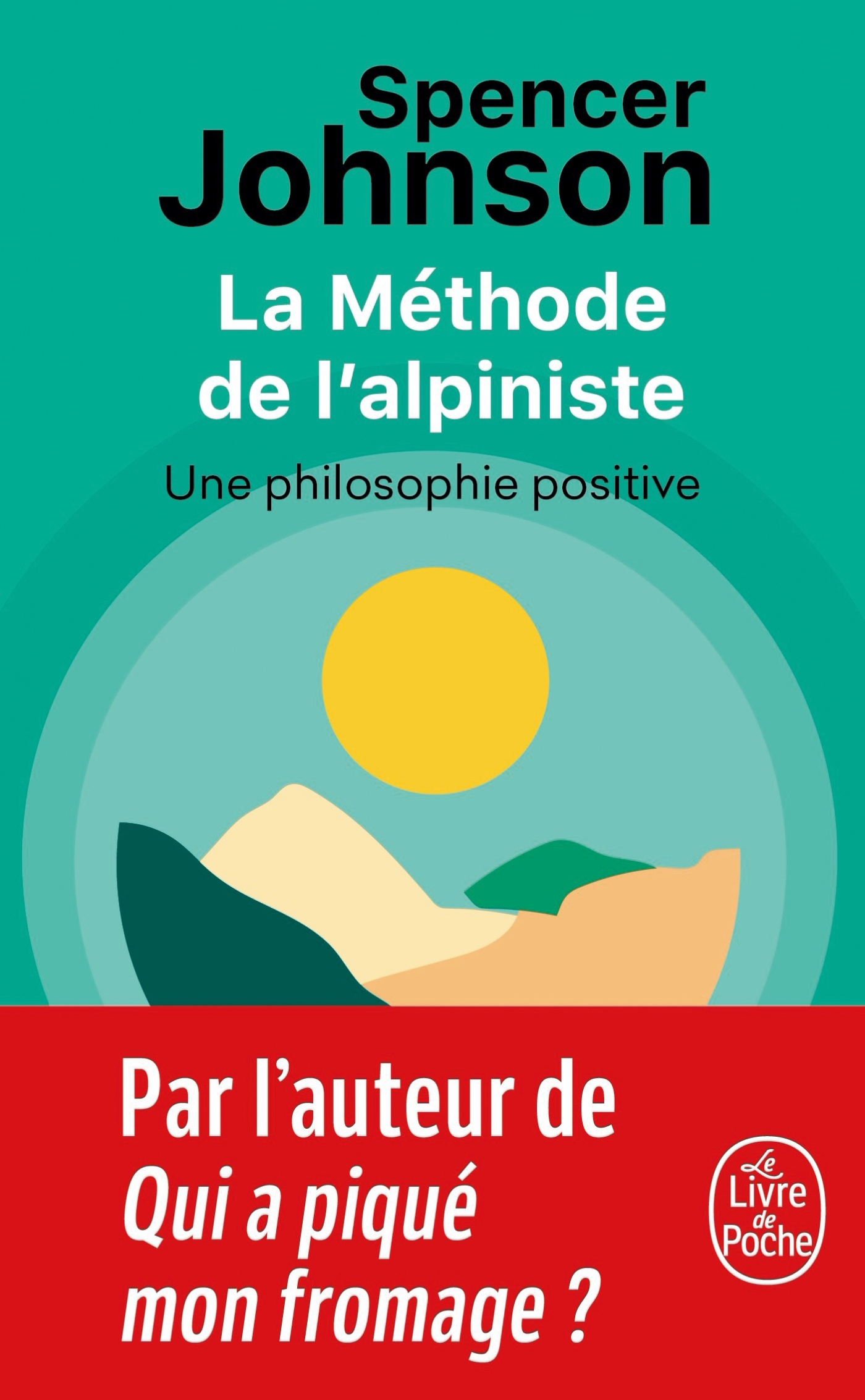 LA METHODE DE L'ALPINISTE - POUR DEVELOPPER LA CONFIANCE ET LA SERENITE