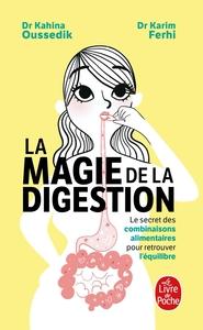LA MAGIE DE LA DIGESTION - LE SECRET DES COMBINAISONS ALIMENTAIRES POUR RETROUVER L'EQUILIBRE