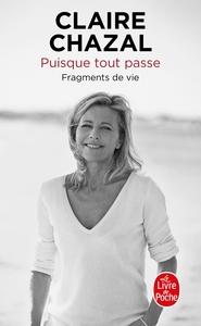 PUISQUE TOUT PASSE - FRAGMENTS DE VIE