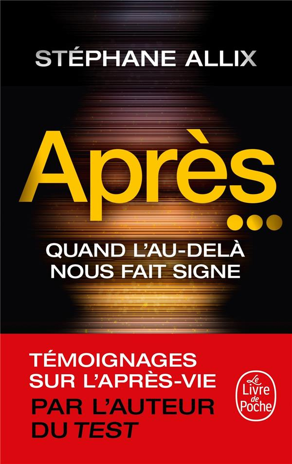 APRES... - QUAND L'AU-DELA NOUS FAIT SIGNE