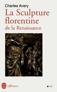 LA SCULPTURE FLORENTINE DE LA RENAISSANCE