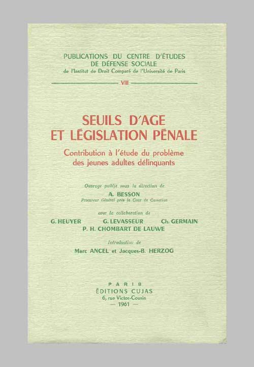 SEUILS D'AGE ET LEGISLATION PENALE : CONTRIBUTION A L'ETUDE DU PROBLEME DES ADULTES DELINQUANTS