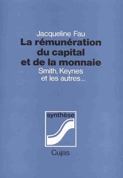 LA REMUNERATION DU CAPITAL ET DE LA MONNAIE : SMITH, KEYNES ET LES AUTRES...