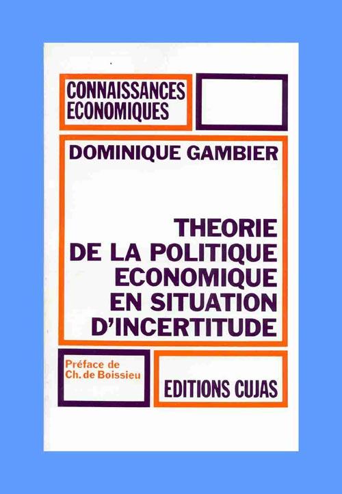 THEORIE DE LA POLITIQUE ECONOMIQUE EN SITUATION D'INCERTITUDE
