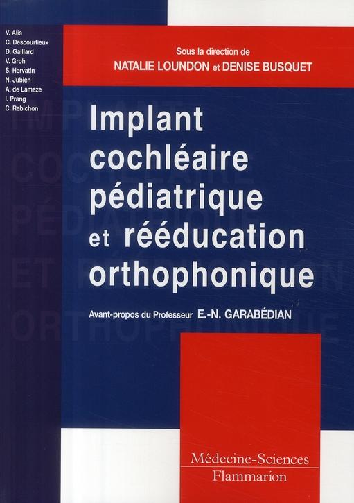 IMPLANT COCHLEAIRE PEDIATRIQUE ET REEDUCATION ORTHOPHONIQUE