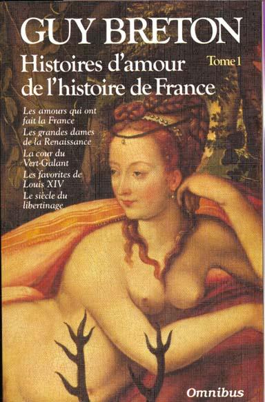 Histoires d'amour de l'histoire de france tome 1 - vol01