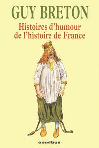 HISTOIRES D'HUMOUR DE L'HISTOIRE DE FRANCE