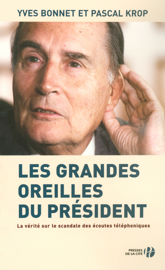 LES GRANDES OREILLES DU PRESIDENT LA VERITE SUR LESCANDALE DES ECOUTES TELEPHONIQUES