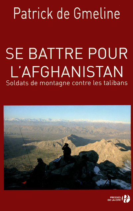 SE BATTRE POUR L'AFGHANISTAN - SOLDATS DE MONTAGNE CONTRE LES TALIBANS