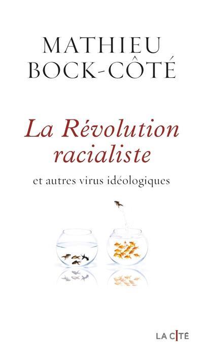 La revolution racialiste et autres virus ideologiques