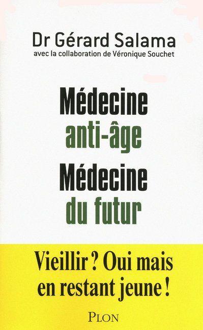 MEDECINE ANTI-AGE, MEDECINE DU FUTUR