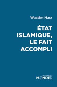 ETAT ISLAMIQUE, LE FAIT ACCOMPLI