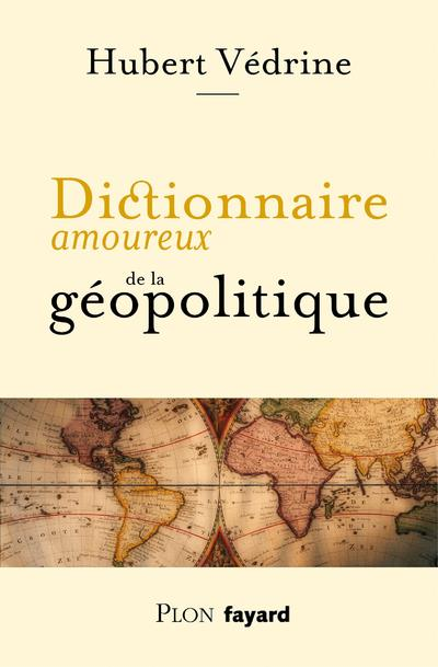 Dictionnaire amoureux de la geopolitique
