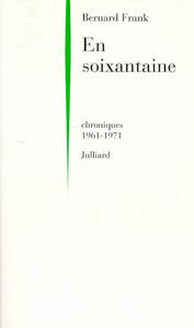 EN SOIXANTAINE CHRONIQUES 1961-1971