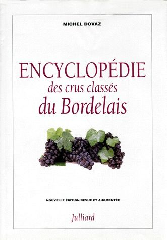 ENCYCLOPEDIE DES CRUS CLASSES DU BORDELAIS