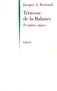 TRISTESSE DE LA BALANCE & AUTRES SIGNES - NE