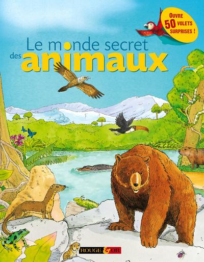 MONDE SECRET DES ANIMAUX