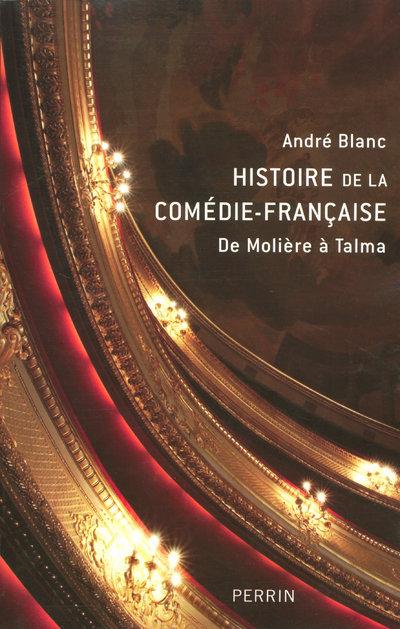 HISTOIRE DE LA COMEDIE-FRANCAISE