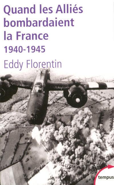 QUAND LES ALLIES BOMBARDAIENT LA FRANCE 1940-1945