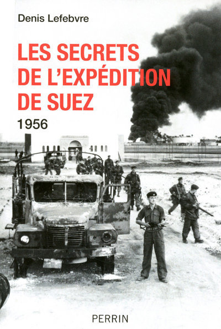 LES SECRETS DE L'EXPEDITION DE SUEZ 1956