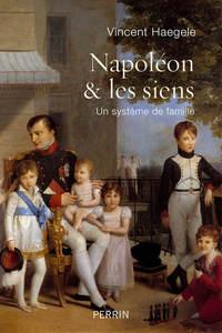 NAPOLEON & LES SIENS - UN SYSTEME DE FAMILLE