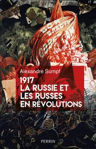 1917 LA RUSSIE ET LES RUSSES EN REVOLUTIONS