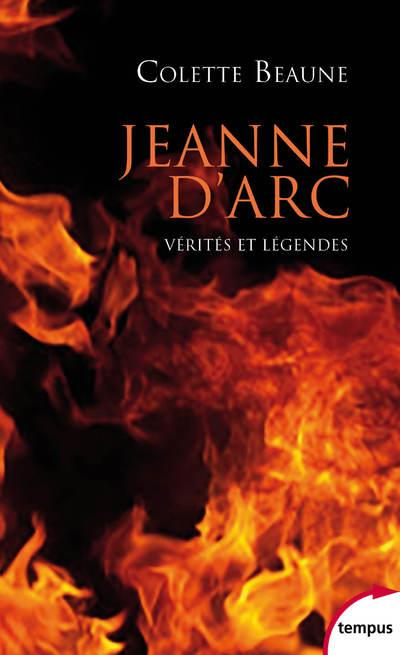 Jeanne d'arc - verites et legendes