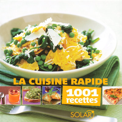 CUISINE RAPIDE - 1001 RECETTES
