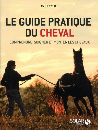 LE GUIDE PRATIQUE DU CHEVAL