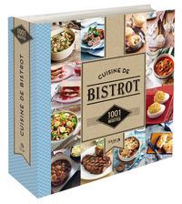 CUISINE DE BISTROT - 1001 RECETTES