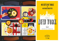 SETS & RECETTES COMME A NEW YORK - 40 SETS DE TABLE + 40 FICHES RECETTES