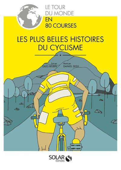 LES PLUS BELLES HISTOIRES DU CYCLISME