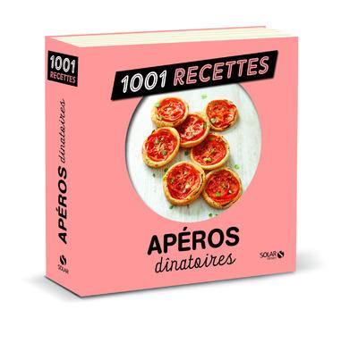 APEROS DINATOIRES NE - 1001 RECETTES