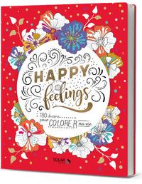 HAPPY FEELINGS - 180 DESSINS POUR COLORER MA VIE