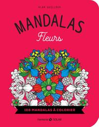 MANDALAS - FLEURS - 100 MANDALAS A COLORIER