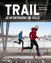 TRAIL - JE M'ENTRAINE EN VILLE