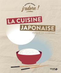 J'ADORE ! LA CUISINE JAPONAISE - EXPLIQUEE AUX OCCIDENTAUX