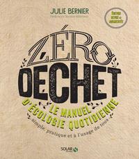 ZERO DECHET - LE MANUEL D'ECOLOGIE QUOTIDIENNE NE