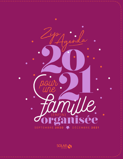ZIPAGENDA 2021 POUR UNE FAMILLE ENFIN ORGANISEE