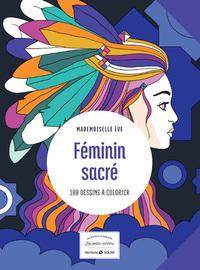 FEMININ SACRE - 100 DESSINS A COLORIER